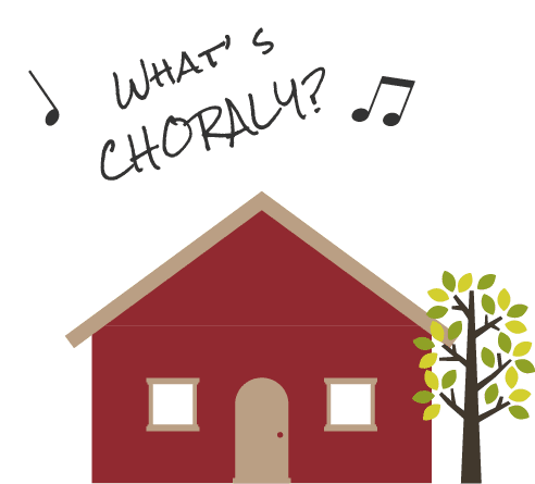 What's CHORALY?